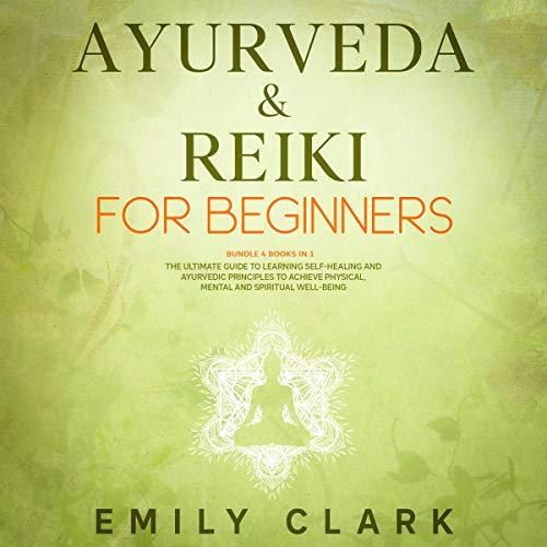 Ayurveda & Reiki for Beginners: Bundle 4 Books in 1 cover art