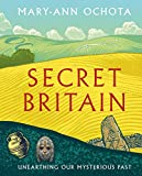 Secret Britain: Unearthing our Mysterious Past (English Edition)