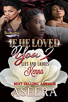 If He Loved You 2: Lies and Ladies by [AUTHOR ASEERA]