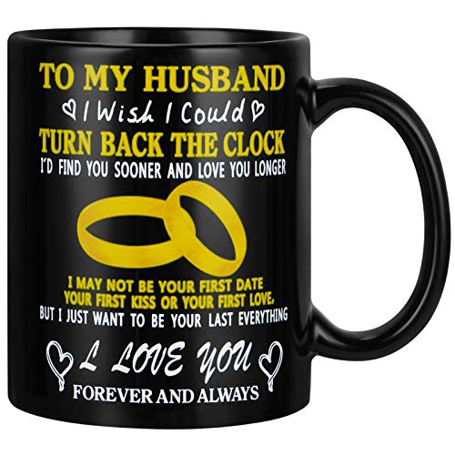 To My Husband I Wish I Could Turn Back The Clock Husband Coffee Mugs Husband Gift from Wife for Wedding Anniversary, Birthday, Father's Day, Christmas 11 Oz Husband Coffee Cup