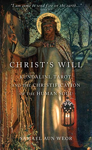 Christ's Will: Tarot, Kundalini, and the Christification of the Human Soul