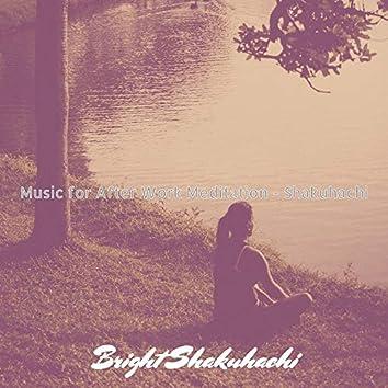 Music for After Work Meditation - Shakuhachi
