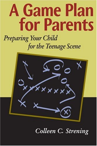 A Game Plan for Parents: Preparing Your Child for the Teenage Scene