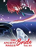 Ancient Magus: The Ancient Magus' Bride Vol. 3| (The Ancient Magus' Bride, 3)| Mahou Tsukai no Yome Manga Anime FAN (English Edition)