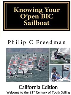 Knowing Your O'pen BIC Sailboat by Philip Freedman (2013-06-14)