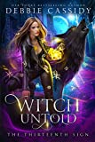 Witch Untold (The Thirteenth Sign Book 3) (Kindle Edition)