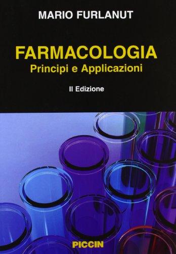 Farmacologia. Principi e applicazioni