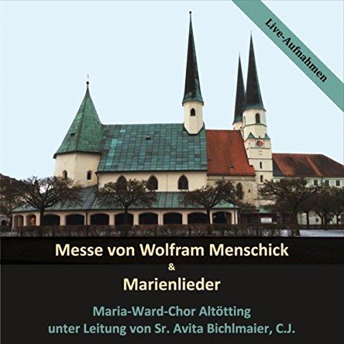 Messe von Wolfram Menschick und Marienlieder