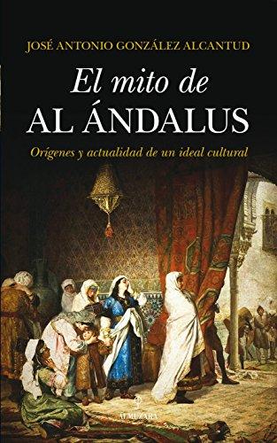 El Mito De Al-Andalus: 1 (Historia)