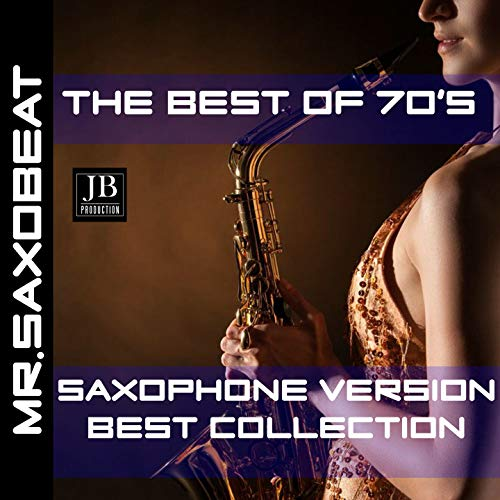 The Best Of The 70's Saxophone