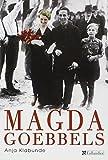 Magda Goebbels - Approche d'une vie - Tallandier - 15/06/2006
