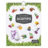 ACEITIPS: Guía del Kit de Inicio, aromaterapia y aceites esenciales. 80 Recetas, 190 etiquetas, Calendario, Información.