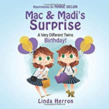 Mac and Madi's Surprise: A Very Different Twins Birthday! (Twins, Mac & Madi)