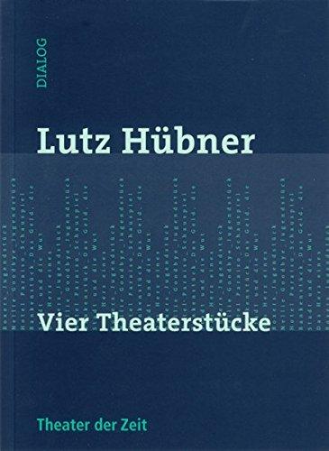 Vier Theaterstücke (Dialog)