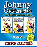 Johnny Optimism - Volume One: What Doesn't Kill You Makes You Stranger...