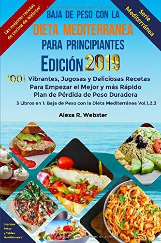 Baja de Peso con la Dieta Mediterránea Para Principiantes Edición 2019: 1001...