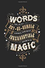 Words are, in my not-so-humble opinion, our most inexhaustible source of magic - magic words - quote - movie quote : Blank...