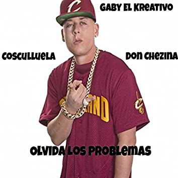 Olvida Los Problemas (feat. Cosculluela & Don Chezina)