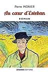 Au cœur d'Esteban par Monier