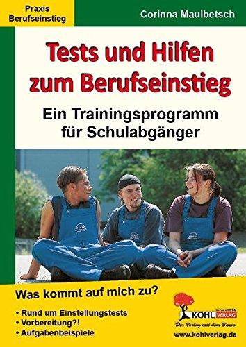 Tests und Hilfen zum Berufseinstieg: Ein Trainingsprogramm für Schulabgänger