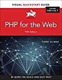 PHP for the Web: Visual Quickstart Guide (Visual QuickStart Guides)