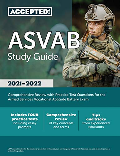 ASVAB Study Guide 2021-2022: Comprehensive Review with Practice Test Questions for the Armed Services Vocational Aptitude Battery Exam