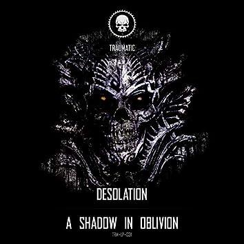A Shadow in Oblivion