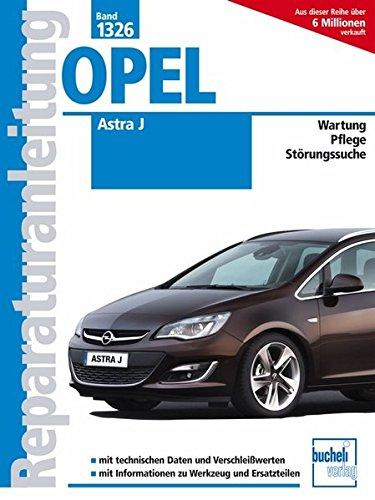 Opel Astra J: Benziner und Diesel / Wartung / Pflege / Strungssuche (Reparaturanleitungen)