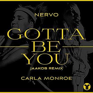 Gotta Be You (jaakob Remix)
