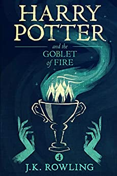 Harry Potter and the Goblet of Fire by [J.K. Rowling]