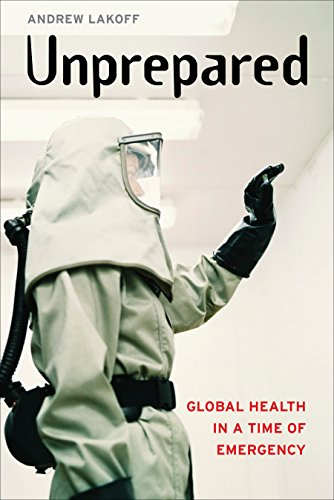Unprepared: Global Health in a Time of Emergency (English Edition)