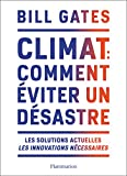 Climat - Comment éviter un désastre: Les solutions actuelles. Les innovations nécessaires