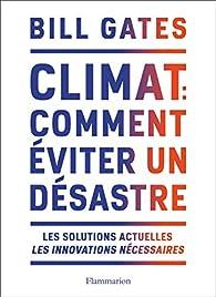 Climat : Comment éviter un désastre par Bill Gates