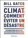 Climat : Comment éviter un désastre par Gates