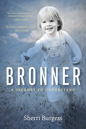 Bronner: A Journey to Understand by [Sherri Burgess]
