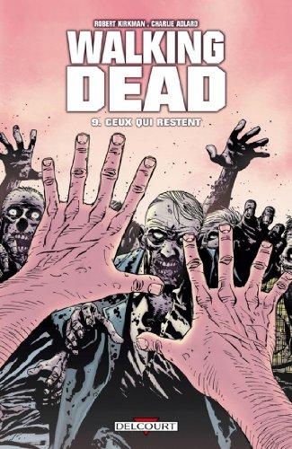 Walking Dead T09 : Ceux qui restent