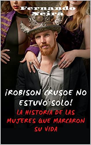 ¡Robinson Crusoe no estuvo solo! de Fernando Neira