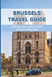 Brussels Travel Guide: Explore The Unique Places To Visit In Belgium: Brussels Alternative Travel Guide