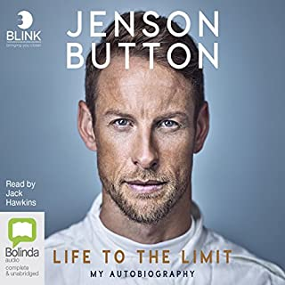 Jenson Button     Life to the Limit              By:                                                                                                                                 Jenson Button                               Narrated by:                                                                                                                                 Jack Hawkins                      Length: 8 hrs and 21 mins     756 ratings     Overall 4.6