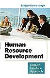 Human Resource Development: HRD—IR Interface Approach