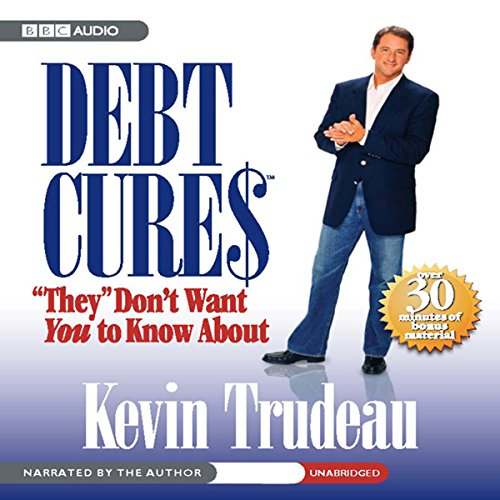 Debt Cures 'They' Don't Want You to Know About audiobook cover art