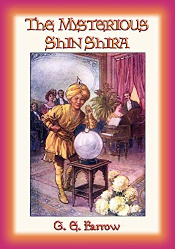 THE MYSTERIOUS SHIN SHIRA - Magical Mystery and Adventure in Victorian London (English Edition)