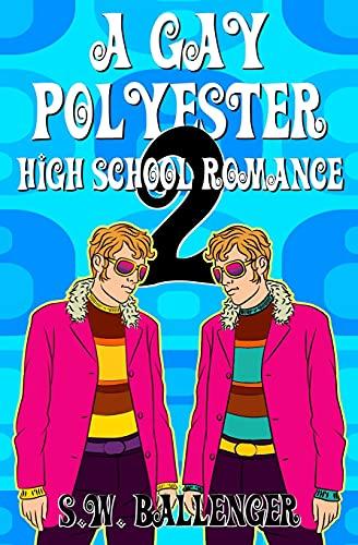 A Gay Polyester High School Romance 2