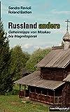 Russland anders: Geheimtipps von Moskau bis Magnitogorsk - Sandra Ravioli