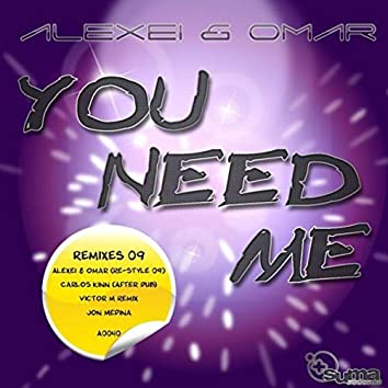 You Need Me - Remixes 2009