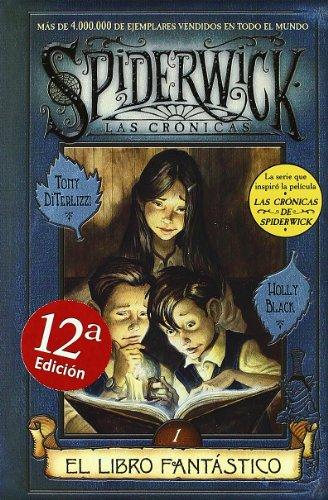 LIBRO FANTASTICO, EL: SPIDERWICK. LAS CRONICAS (VOLUMEN I) (ESCRITURA DESATADA)