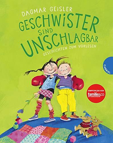 Geschwister sind unschlagbar: Geschichten zum Vorlesen
