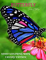 Butterfly Adult Coloring Book Luxury Edition: An Adult Coloring Book with Beautiful Butterflies - Mantra Craft Coloring Book - 36 Premium Butterfly Desings Coloring Pages - Adult Butterfly Coloring Book for Stress Relieving and Relaxation