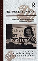 The Urban Context: Ethnicity, Social Networks and Situational Analysis (Explorations in Anthropology)