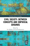 Civil Society: Between Concepts and Empirical Grounds (Routledge Advances in Sociology)